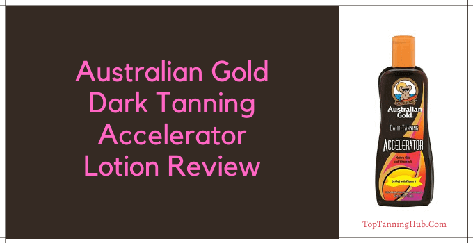 Australian Gold Dark Tanning Accelerator Lotion Review